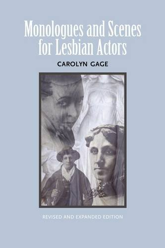 Monologues and Scenes for Lesbian Actors: Revised and Expanded (1432730401) by Carolyn Gage