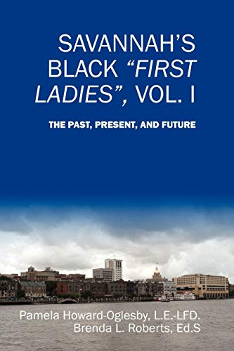 9781432731120: Savannah's Black First Ladies, Vol. I: The Past, Present, and Future