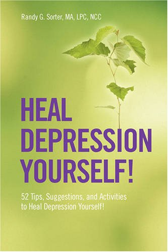 9781432731144: Heal Depression Yourself! 52 Tips, Suggestions, and Activities to Heal Depression Yourself!