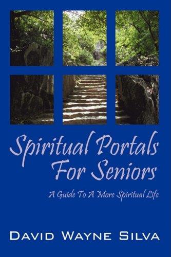 9781432731168: Spiritual Portals for Seniors: A Guide to a More Spiritual Life for Seniors