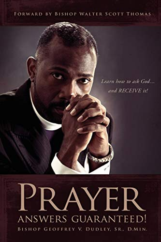 9781432732073: Prayer Answers Guaranteed!: Learn how to ask God ...and RECEIVE it!