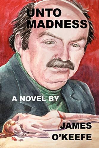 9781432732295: Unto Madness
