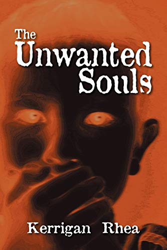 The Unwanted Souls: Kerrigan Rhea