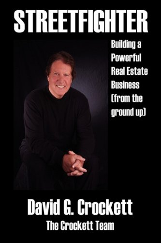Streetfighter: Building a Powerful Real Estate Business (from the Ground Up): Crockett, David G.