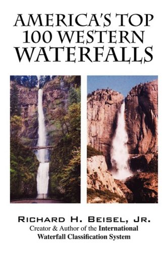 America's Top 100 Western Waterfalls: Beisel Jr, Richard H.