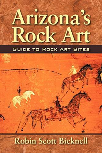 Arizona's Rock Art: Robin Scott Bicknell