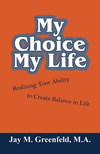9781432733315: My Choice - My Life: Realizing Your Ability to Create Balance in Life