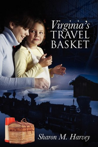 Virginias Travel Basket: Sharon M. Harvey