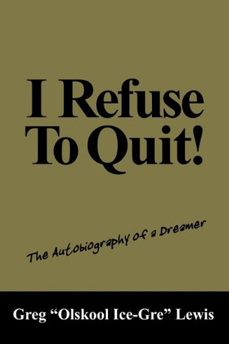 9781432734282: I Refuse to Quit!: The Autobiography of a Dreamer