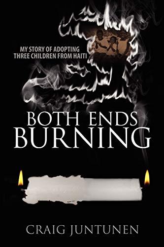 9781432734862: Both Ends Burning: My Story of Adopting Three Children from Haiti
