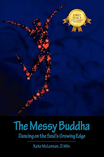 9781432735500: The Messy Buddha: Dancing on the Soul's Growing Edge