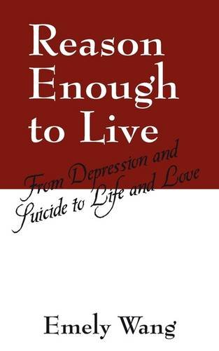 9781432735807: Reason Enough to Live: From Depression and Suicide to Life and Love