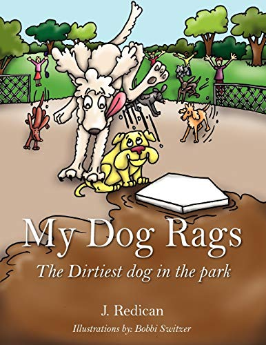 9781432735937: MY DOG RAGS: The Dirtiest dog in the park
