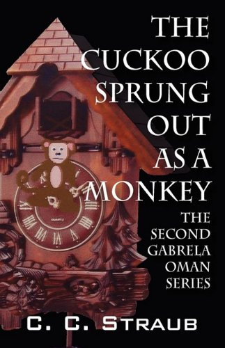 9781432736101: The Cuckoo Sprung Out As A Monkey: The Second Gabrela Oman Series