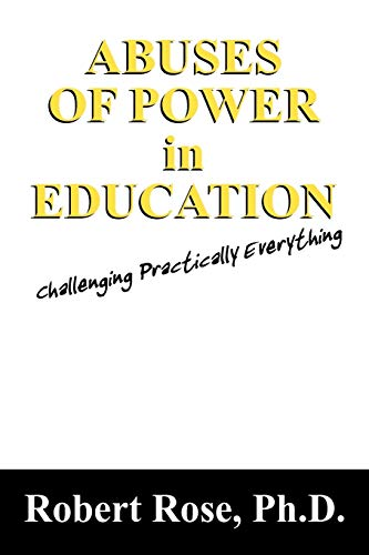 9781432736590: Abuses of Power in Education: Challenging Practically Everything
