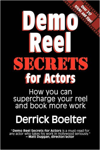 9781432738044: Demo Reel Secrets for Actors: How You Can Supercharge Your Reel and Book More Work