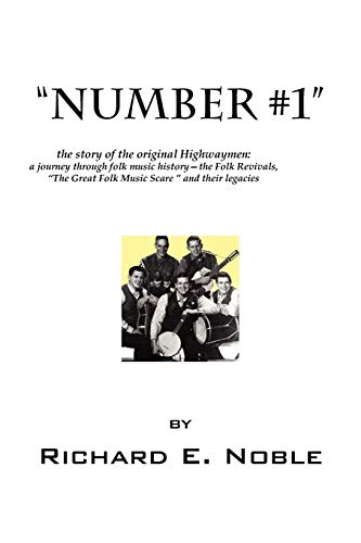 9781432738099: Number #1: The Story of the Original Highwaymen: A Journey Through Folk Music History-- The Folk Revivals, the Great Folk Music