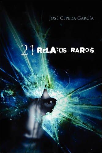 9781432738136: 21 Relatos Raros (Spanish Edition)