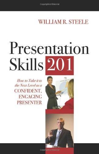 9781432738402: Presentation Skills 201: How to Take It to the Next Level as a Confident, Engaging Presenter