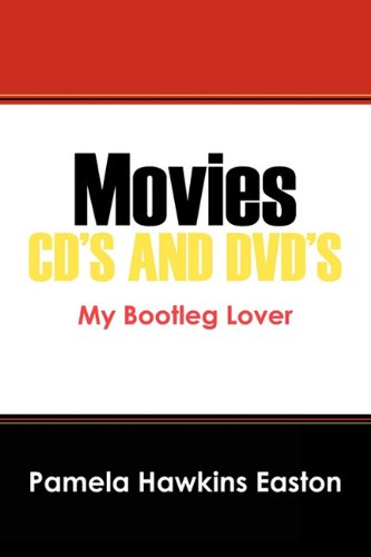 Movies CDs and DVDs: My Bootleg Lover: Pamela Hawkins Easton