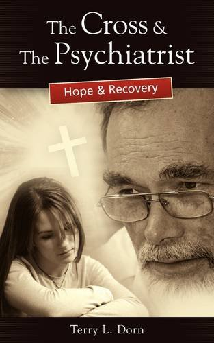 9781432739744: The Cross and the Psychiatrist: Hope & Recovery