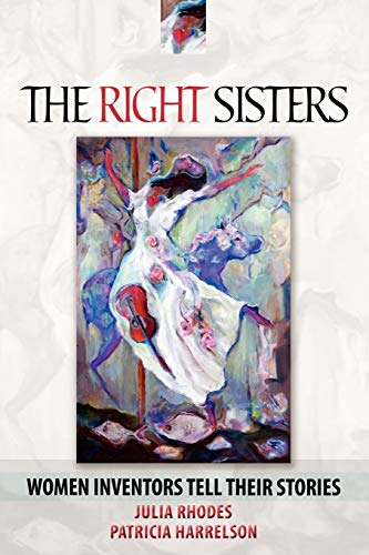 9781432739928: The Right Sisters: Woman Inventors Tell Their Stories