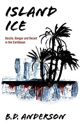 9781432740023: Island Ice: Dazzle, Danger and Deceit in the Caribbean
