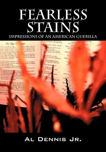 Fearless Stains: Impressions of an American Guerilla: Dennis Jr., Al