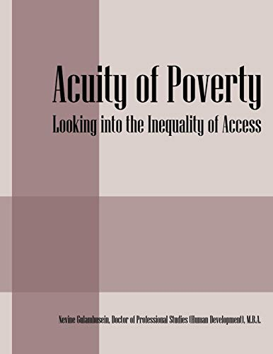 Acuity of Poverty: Looking Into the Inequality of Access: Nevine Gulamhusei Gulamhusein