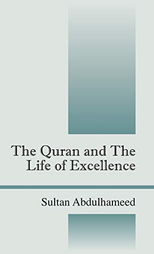 9781432740214: The Quran and the Life of Excellence