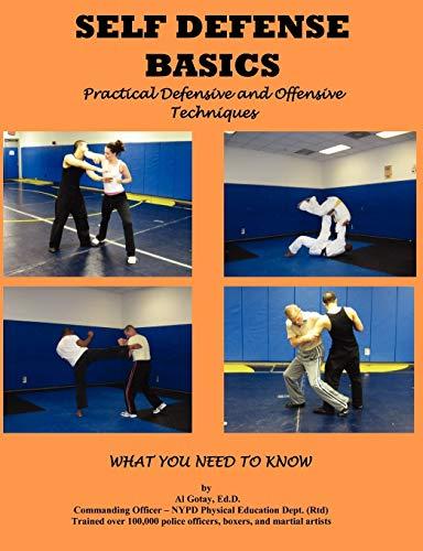 Self Defense Basics: Practical Defensive and Offensive Techniques: Gotay EdD, Al