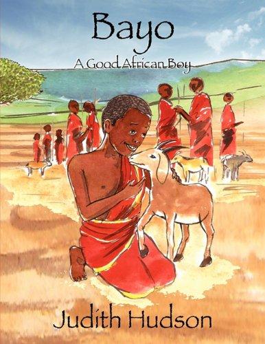 Bayo A Good African Boy: Hudson, Judith
