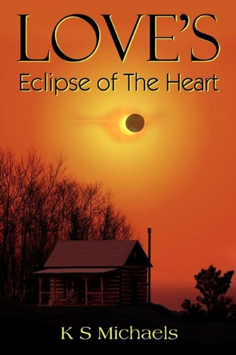 Love's Eclipse of the Heart: Michaels, K. S.