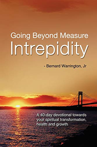 9781432741679: Going Beyond Measure--Intrepidity: A 40-Day Devotional Towards Your Spiritual Transformation, Health and Growth