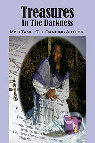Treasures in the Darkness: The Dancing Author, Miss Tami