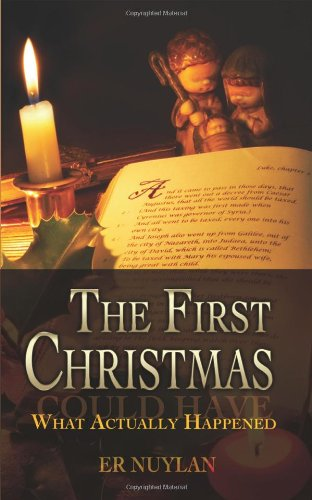 The First Christmas: What Could Have Actually Happened: Er Nuylan