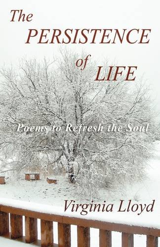 The Persistence of Life: Poems to Refresh: Lloyd, Virginia