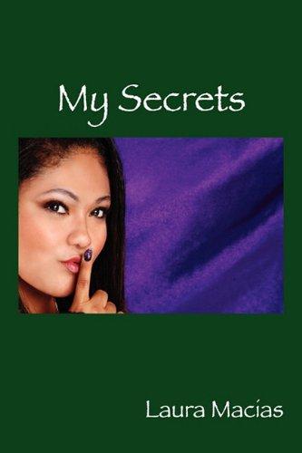My Secrets: Laura Macias