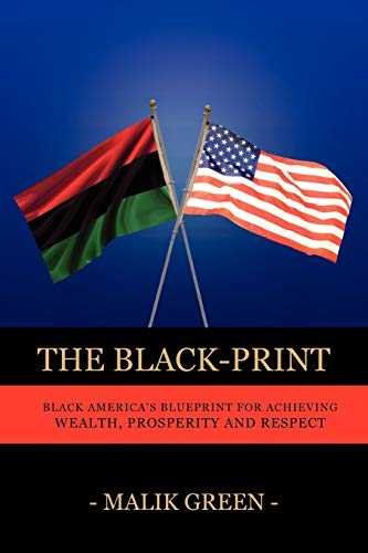 9781432743864: The Black-Print: Black America's Blueprint for Achieving Wealth, Prosperity and Respect