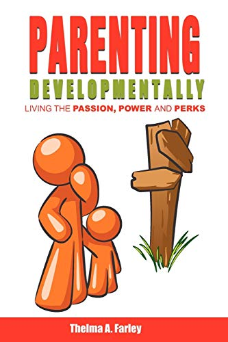 9781432744380: Parenting Developmentally: Living the Passion, Power and Perks