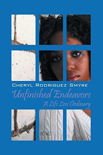 9781432744809: Unfinished Endeavors: A Life Less Ordinary