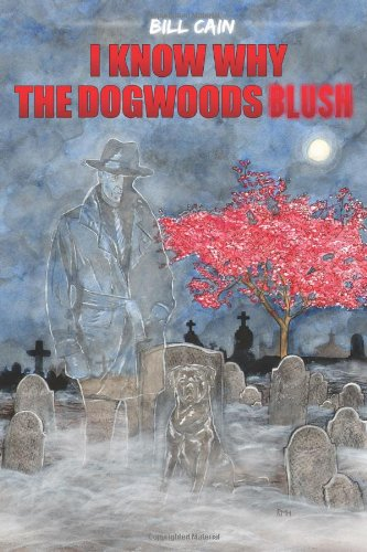 I Know Why the Dogwoods Blush (1432745360) by Bill Cain