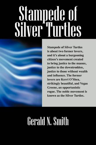 Stampede of Silver Turtles: Smith, Gerald N.