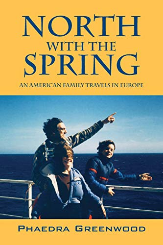 9781432745639: North with the Spring: An American Family Travels in Europe