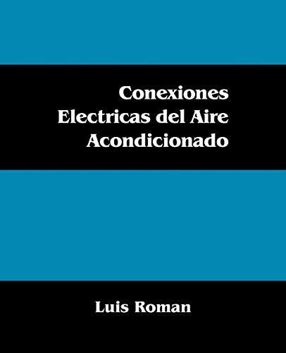 Conexiones Electricas del Aire Acondicionado (Paperback): Luis Roman