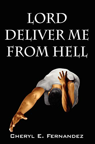 9781432746858: Lord Deliver Me from Hell