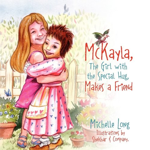 9781432747305: McKayla, The Girl with the Special Hug, Makes a Friend