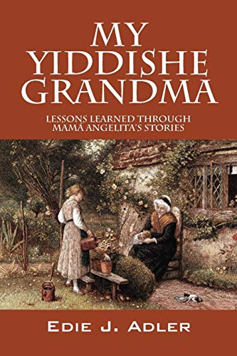9781432747497: My Yiddishe Grandma: Lessons Learned Through Mam Angelita's Stories