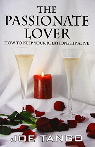The Passionate Lover: How To Keep Your: Joe Tango