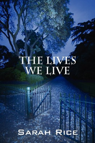 The Lives We Live: Sarah Rice